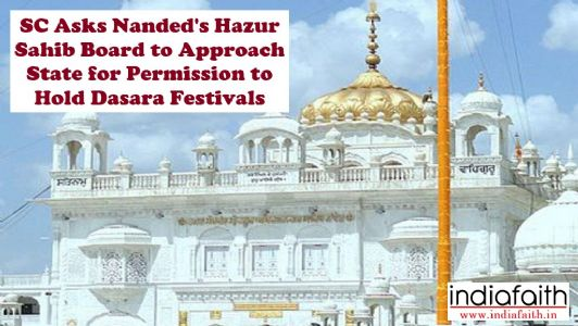 SC asks Nanded's Hazur Sahib Board to approach State for permission to hold Dasara festivals amid Coronavirus pandemic