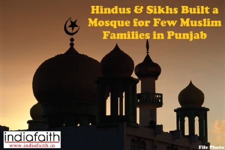 Communal Harmony: Hindus and Sikhs built a mosque for few Muslim families in Punjab