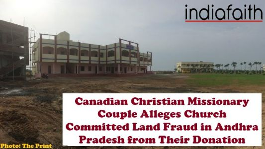 Canadian Christian missionary couple alleges Church committed land fraud in Andhra Pradesh from their donation