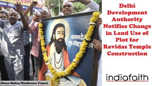 Delhi Development Authority notifies change in land use of plot for Ravidas Temple construction