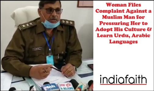 Woman files complaint against a Muslim man for pressuring her to adopt his culture and learn Urdu, Arabic languages
