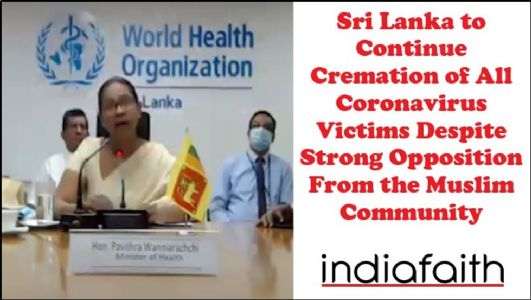 Sri Lanka to continue cremation of all Coronavirus victims despite opposition from the Muslim community