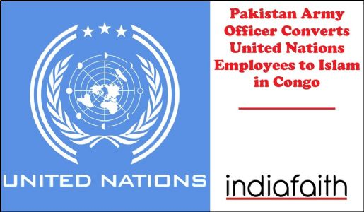 Pakistan Army officer converts United Nations employees to Islam in Congo