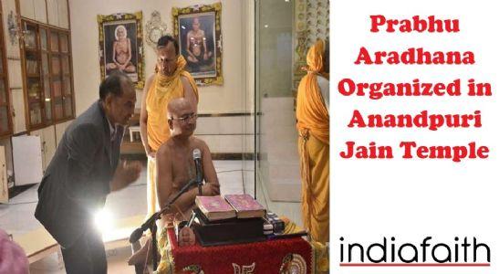 Prabhu Aradhana organized in Anandpuri Jain Temple