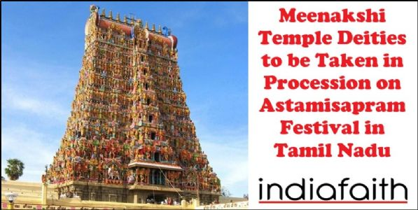 Meenakshi Temple deities to be taken in procession on Astamisapram festival in Tamil Nadu