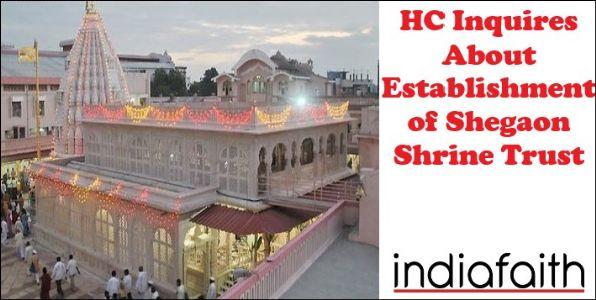 HC inquires about establishment of Shegaon Shrine Trust